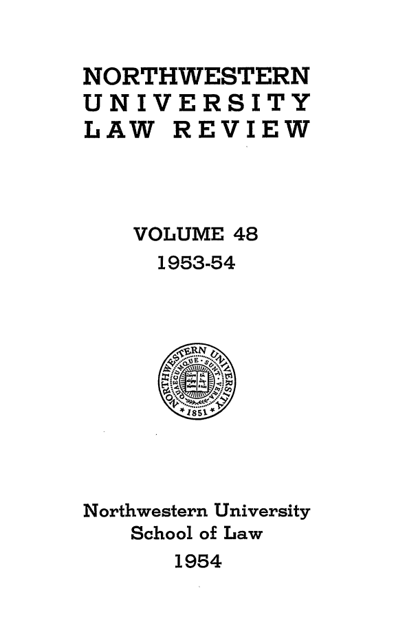 handle is hein.journals/illlr48 and id is 1 raw text is: NORTHWESTERN