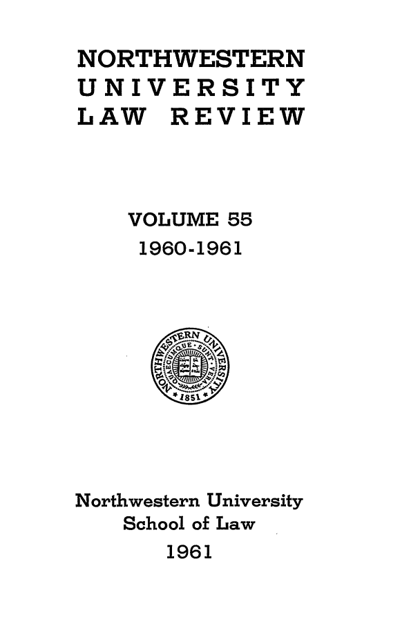 handle is hein.journals/illlr55 and id is 1 raw text is: NORTHWESTERN
