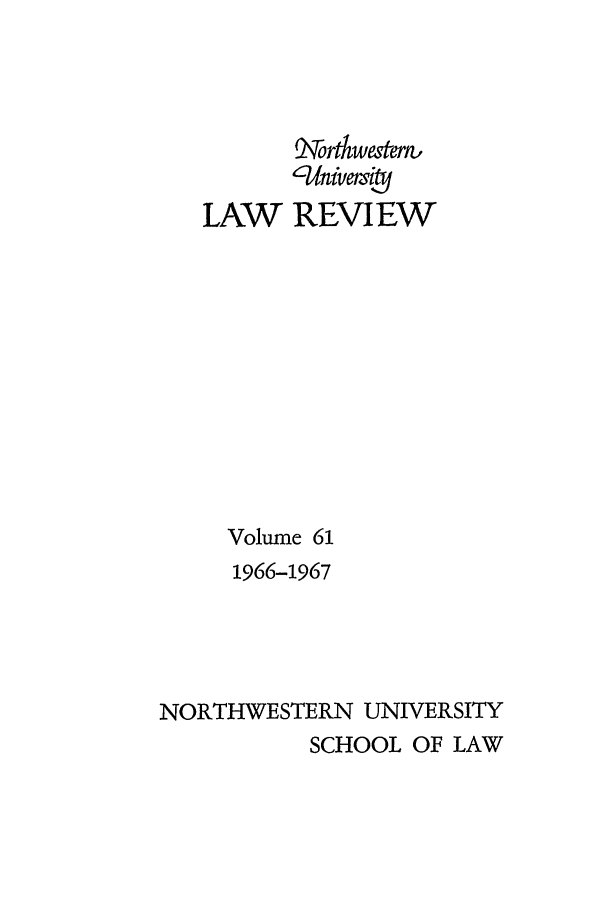 handle is hein.journals/illlr61 and id is 1 raw text is: LAW