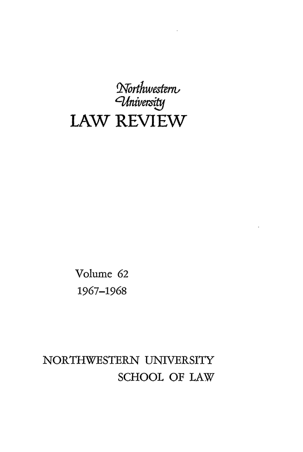 handle is hein.journals/illlr62 and id is 1 raw text is: LAW