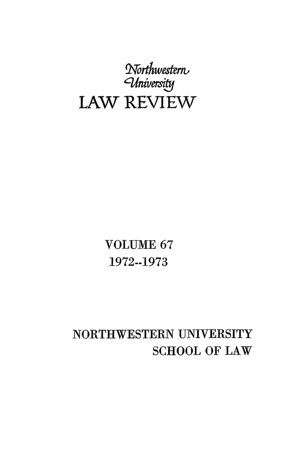 handle is hein.journals/illlr67 and id is 1 raw text is: LAW