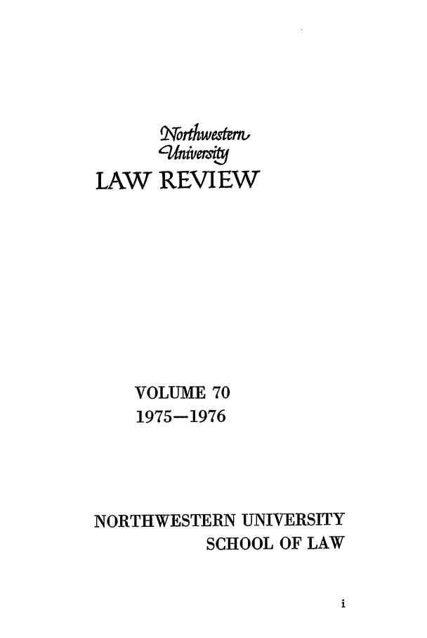 handle is hein.journals/illlr70 and id is 1 raw text is: LAW