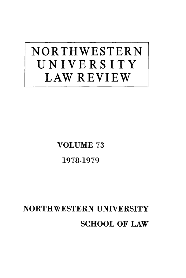 handle is hein.journals/illlr73 and id is 1 raw text is: VOLUME 73