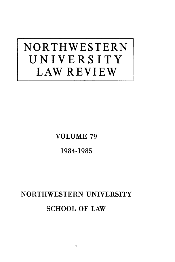 handle is hein.journals/illlr79 and id is 1 raw text is: VOLUME 79
