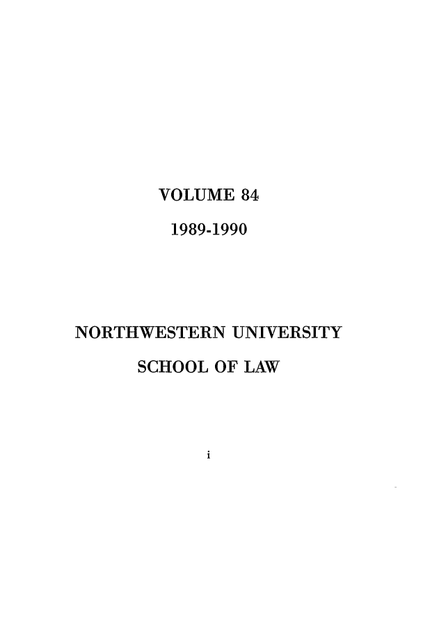 handle is hein.journals/illlr84 and id is 1 raw text is: VOLUME 84