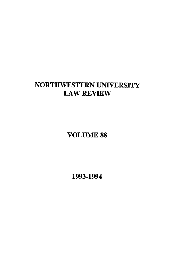 handle is hein.journals/illlr88 and id is 1 raw text is: NORTHWESTERN UNIVERSITY