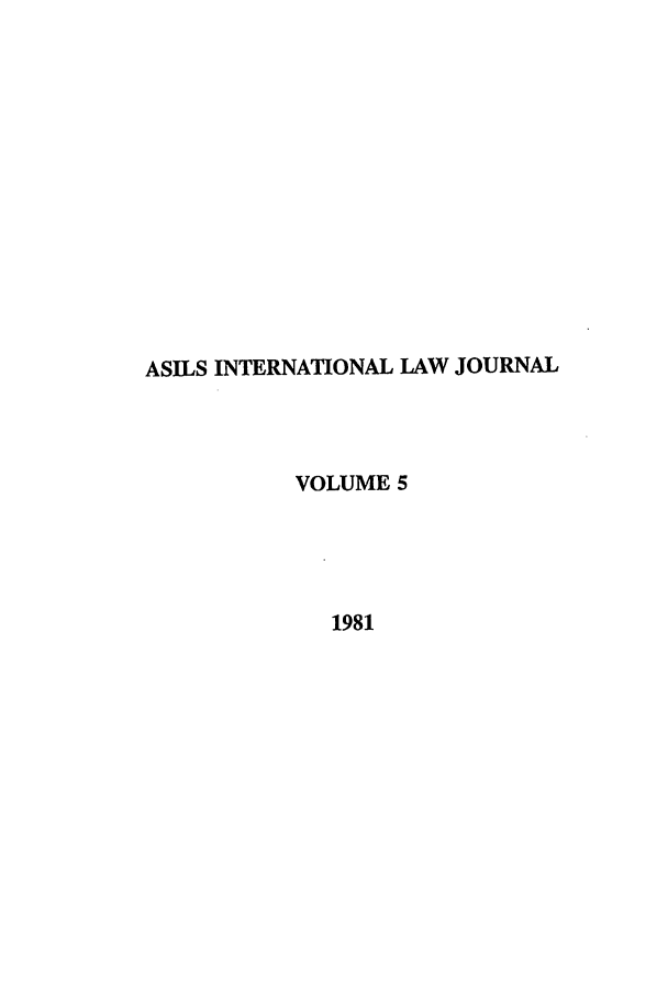 handle is hein.journals/ilsa5 and id is 1 raw text is: ASILS INTERNATIONAL LAW JOURNAL