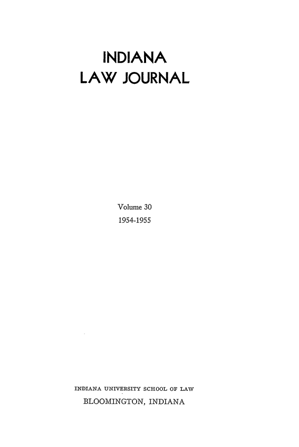 handle is hein.journals/indana30 and id is 1 raw text is: INDIANA