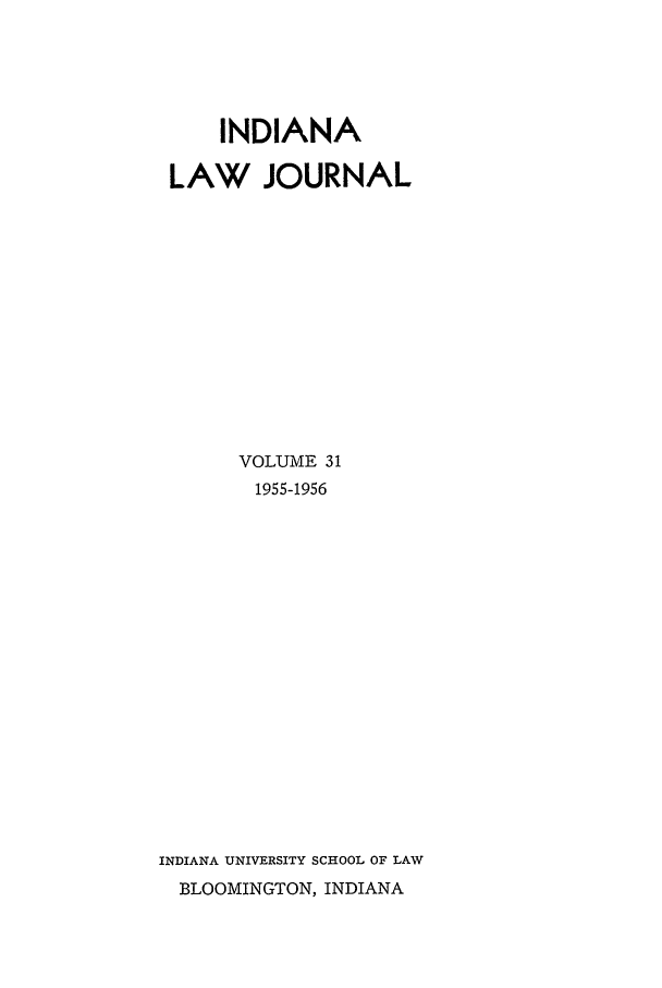 handle is hein.journals/indana31 and id is 1 raw text is: INDIANA