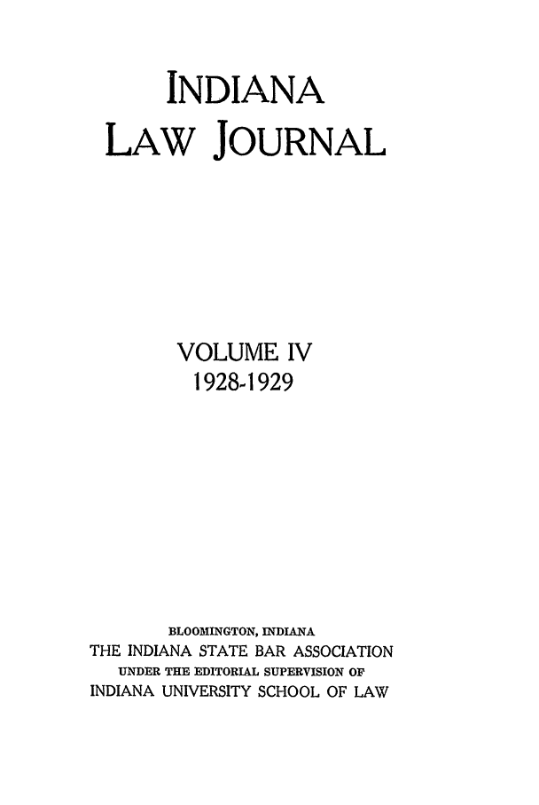 handle is hein.journals/indana4 and id is 1 raw text is: INDIANA