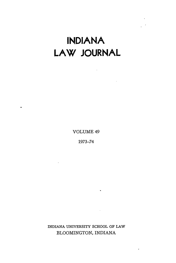 handle is hein.journals/indana49 and id is 1 raw text is: INDIANA