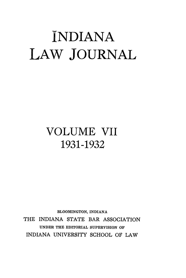 handle is hein.journals/indana7 and id is 1 raw text is: INDIANA