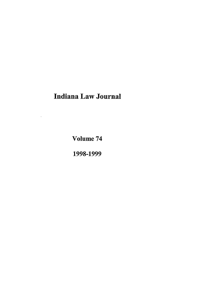 handle is hein.journals/indana74 and id is 1 raw text is: Indiana Law Journal