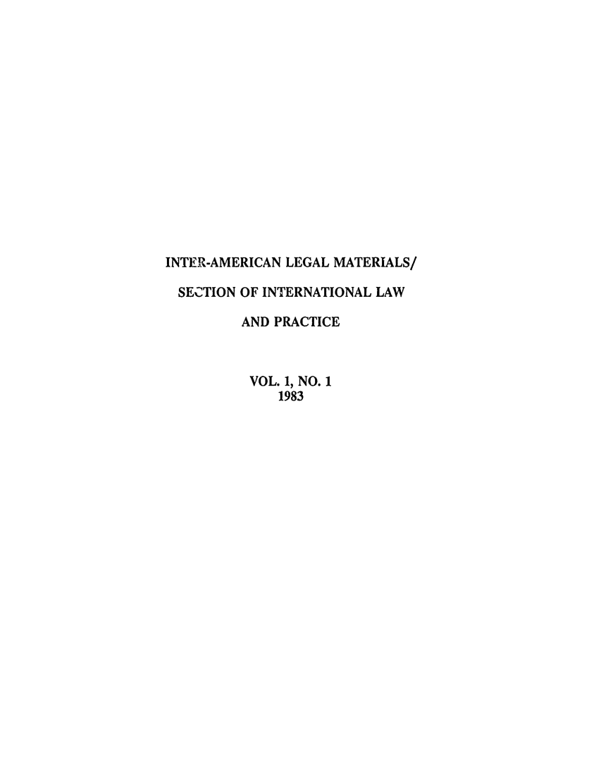 handle is hein.journals/intamlm1 and id is 1 raw text is: INTER-AMERICAN LEGAL MATERIALS/