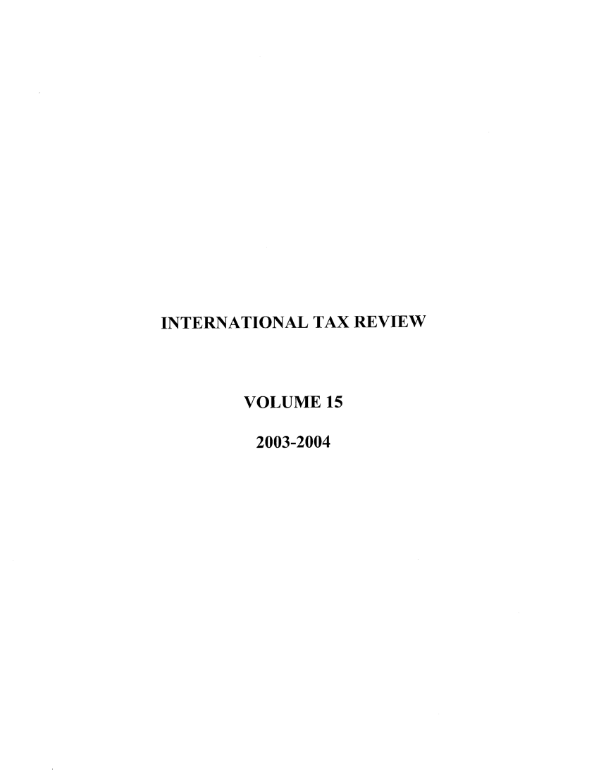 handle is hein.journals/intaxr15 and id is 1 raw text is: INTERNATIONAL TAX REVIEW
