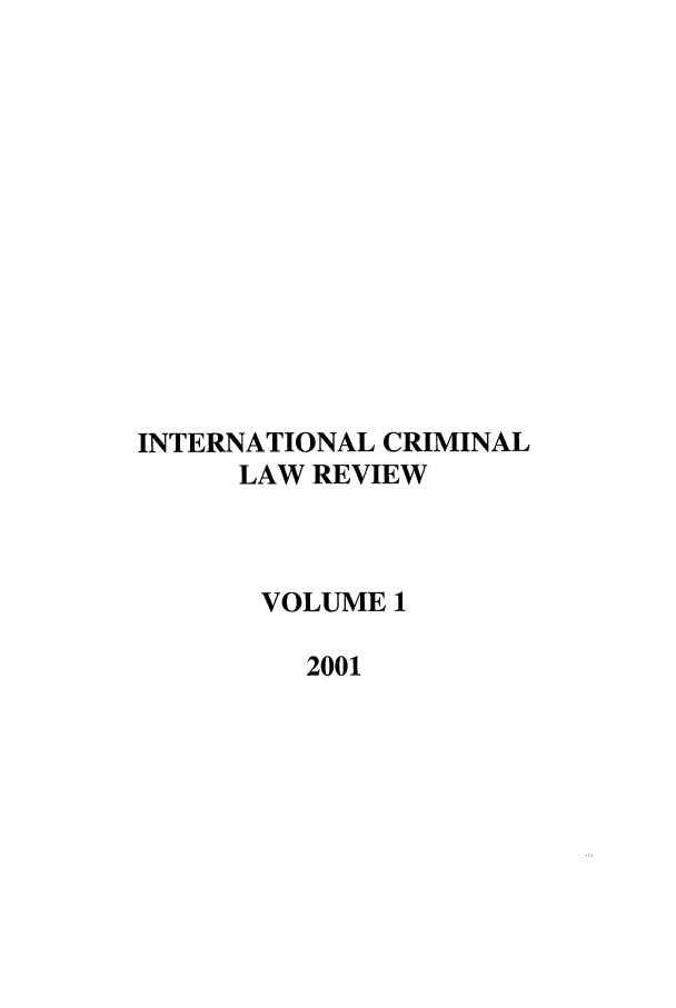 handle is hein.journals/intcrimlrb1 and id is 1 raw text is: INTERNATIONAL CRIMINAL