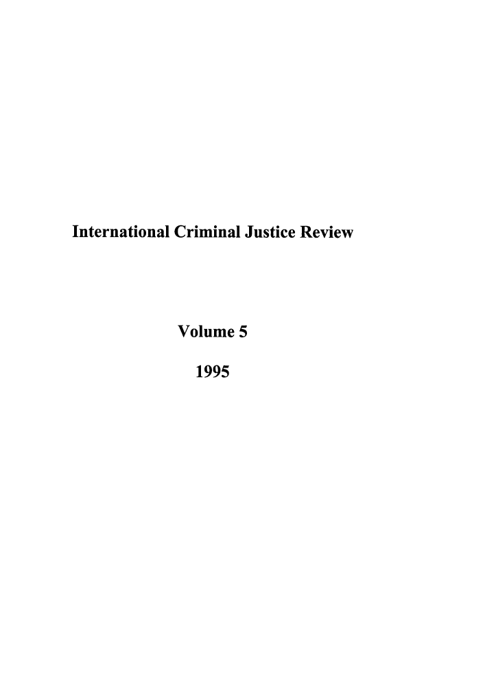 handle is hein.journals/intcrm5 and id is 1 raw text is: International Criminal Justice Review