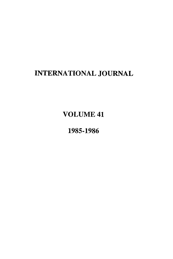 handle is hein.journals/intj41 and id is 1 raw text is: INTERNATIONAL JOURNAL