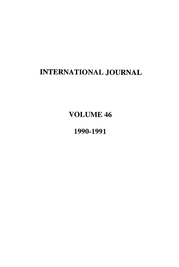 handle is hein.journals/intj46 and id is 1 raw text is: INTERNATIONAL JOURNAL