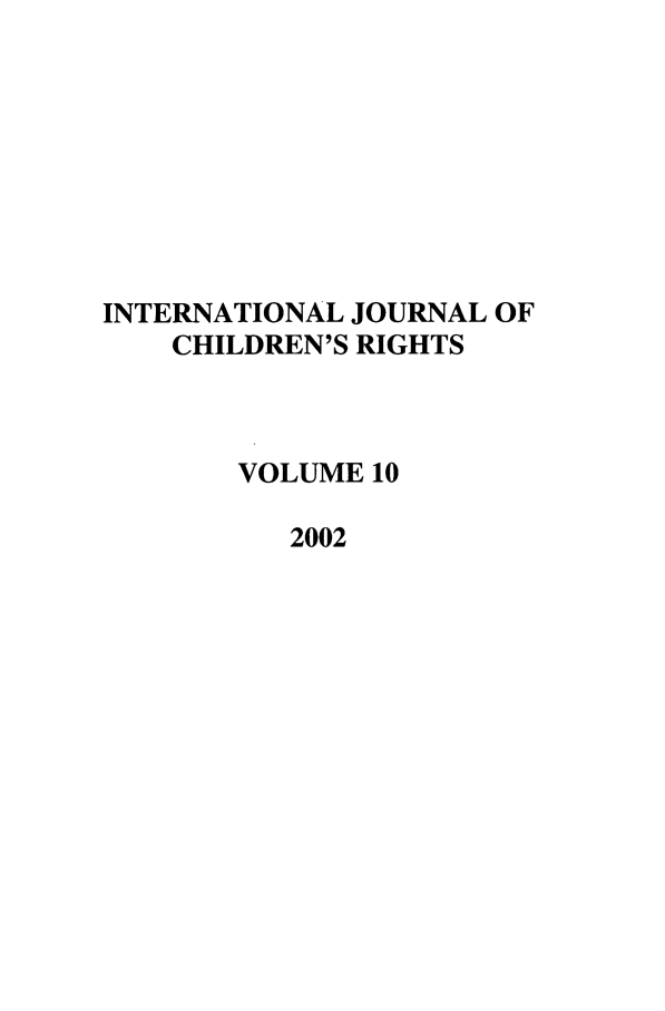 handle is hein.journals/intjchrb10 and id is 1 raw text is: INTERNATIONAL JOURNAL OF