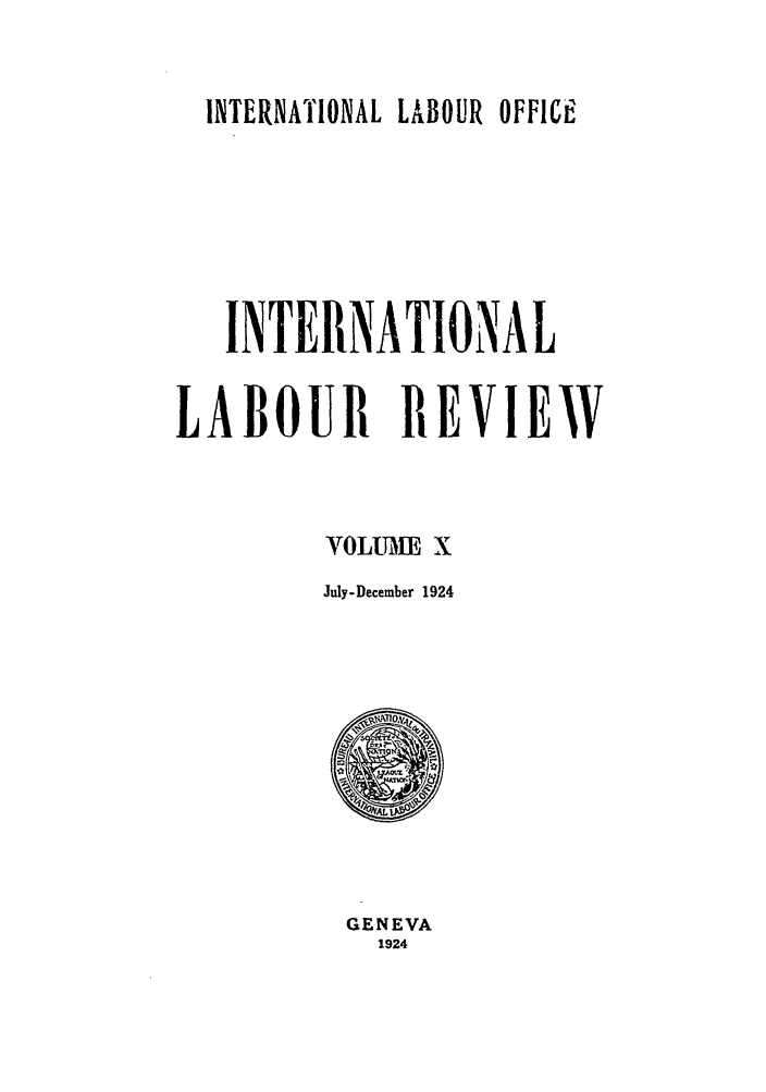 handle is hein.journals/intlr10 and id is 1 raw text is: INTERNATIONAL LABOUR OFFICE