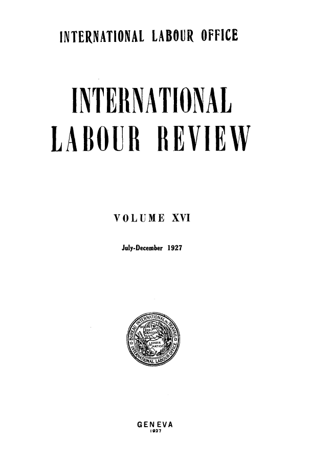 handle is hein.journals/intlr16 and id is 1 raw text is: INTERNATIONAL LABOUR OFFICE