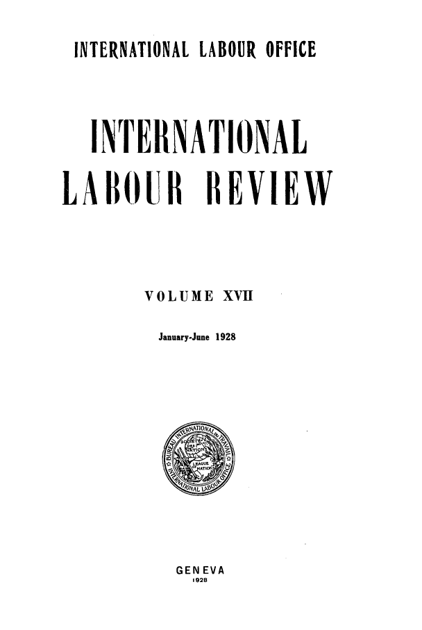 handle is hein.journals/intlr17 and id is 1 raw text is: INTERNATIONAL LABOUR OFFICE