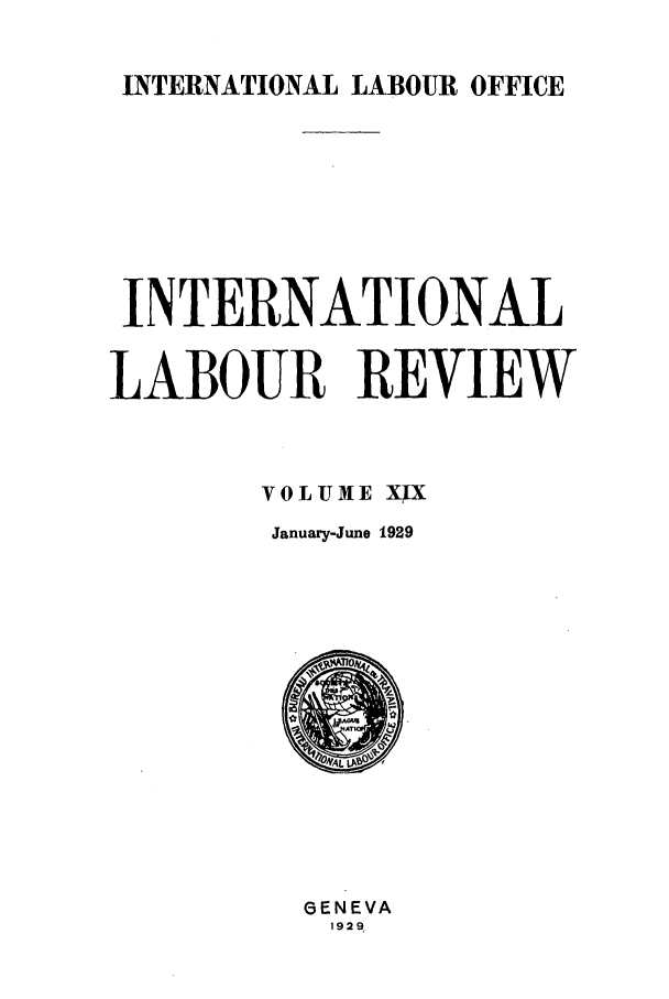 handle is hein.journals/intlr19 and id is 1 raw text is: INTERNATIONAL LABOUR OFFICE