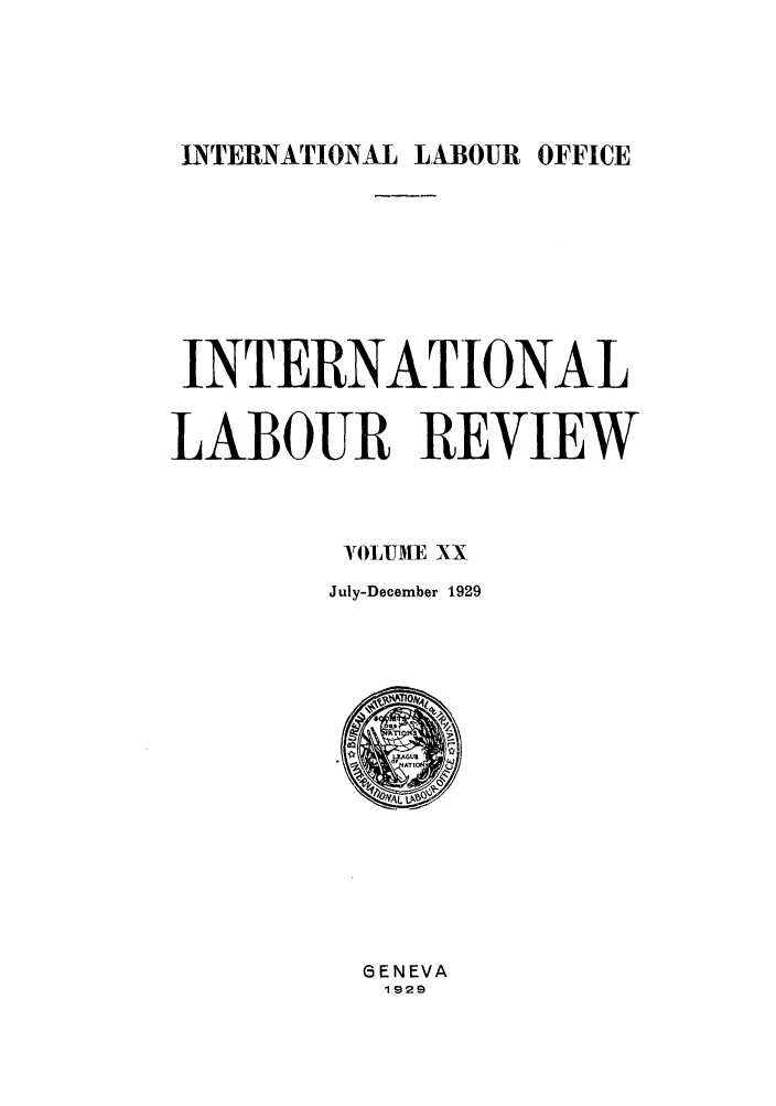 handle is hein.journals/intlr20 and id is 1 raw text is: INTERNATIONAL LABOUR OFFICE