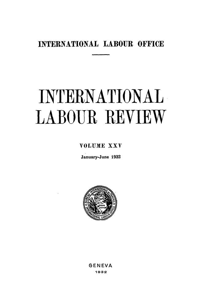 handle is hein.journals/intlr25 and id is 1 raw text is: INTERNATIONAL LABOUR OFFICE