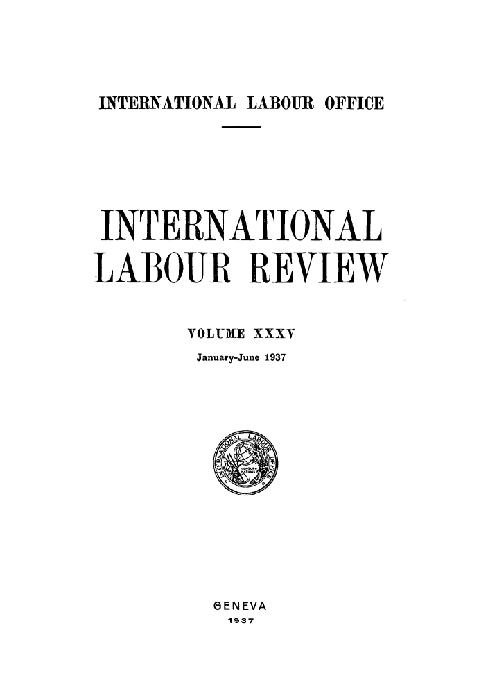 handle is hein.journals/intlr35 and id is 1 raw text is: INTERNATIONAL LABOUR OFFICE