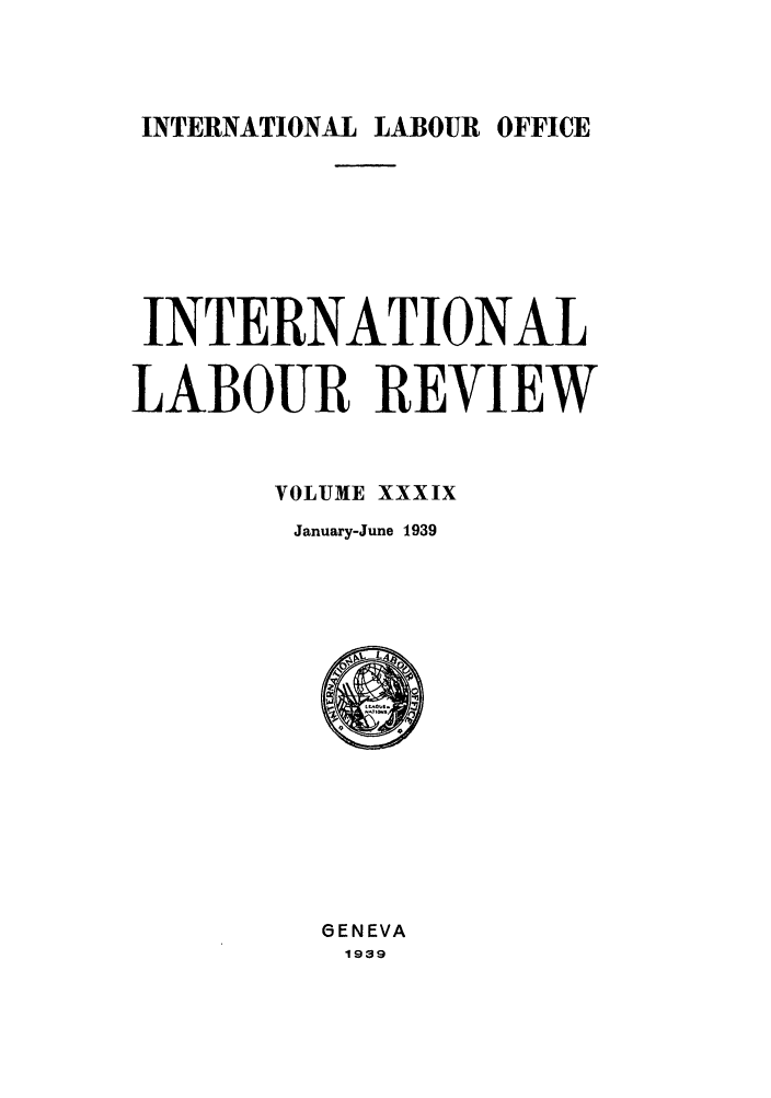 handle is hein.journals/intlr39 and id is 1 raw text is: INTERNATIONAL LABOUR OFFICE