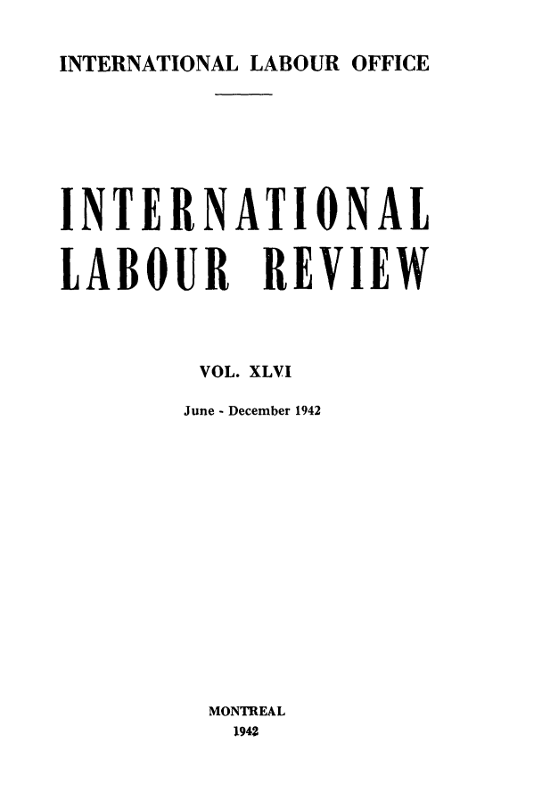 handle is hein.journals/intlr46 and id is 1 raw text is: INTERNATIONAL LABOUR OFFICE