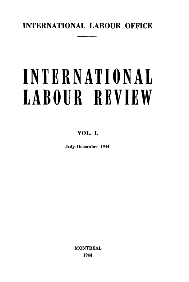 handle is hein.journals/intlr50 and id is 1 raw text is: INTERNATIONAL LABOUR OFFICE