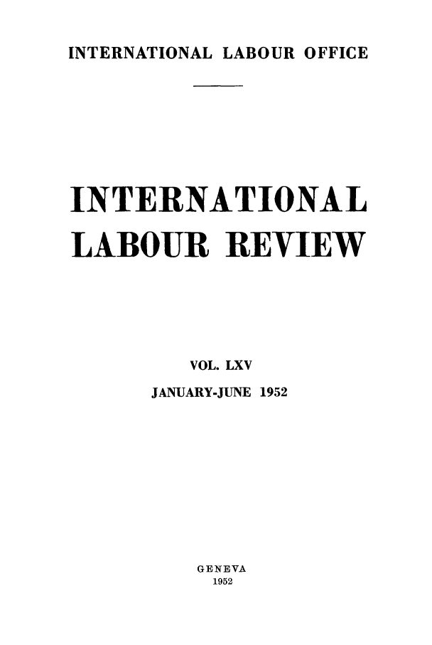 handle is hein.journals/intlr65 and id is 1 raw text is: INTERNATIONAL LABOUR OFFICE