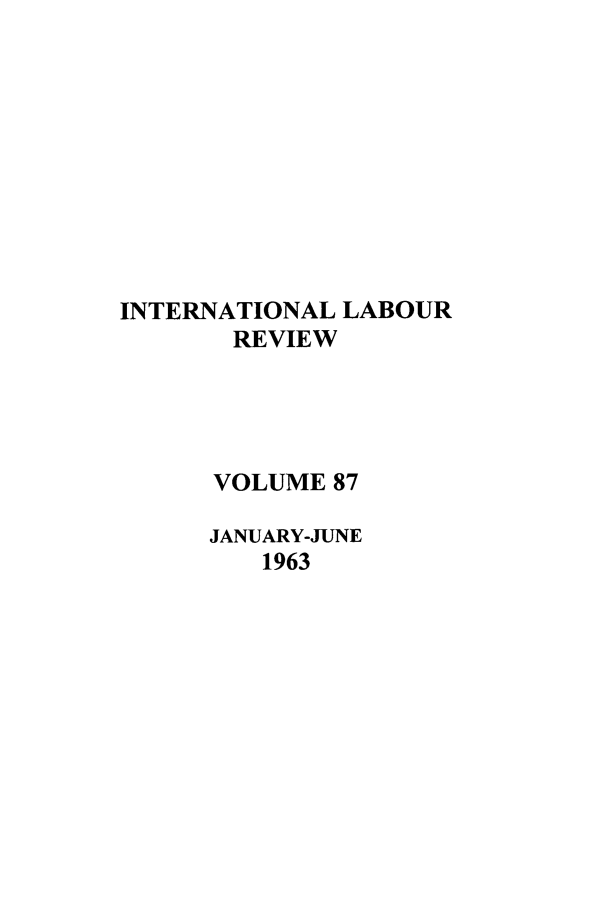 handle is hein.journals/intlr87 and id is 1 raw text is: INTERNATIONAL LABOUR