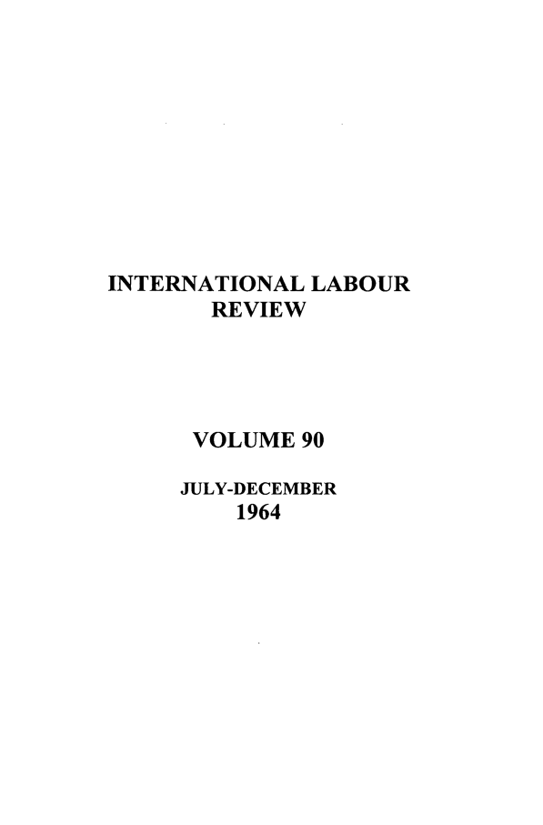 handle is hein.journals/intlr90 and id is 1 raw text is: INTERNATIONAL LABOUR
