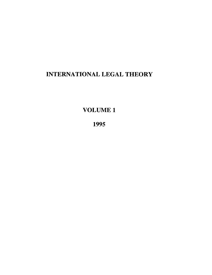 handle is hein.journals/intlt1 and id is 1 raw text is: INTERNATIONAL LEGAL THEORY