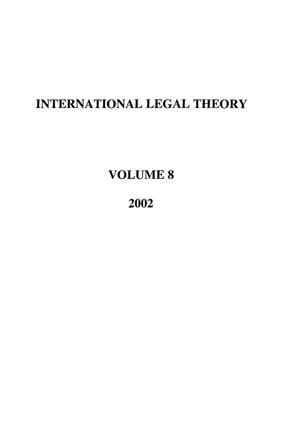 handle is hein.journals/intlt8 and id is 1 raw text is: INTERNATIONAL LEGAL THEORY