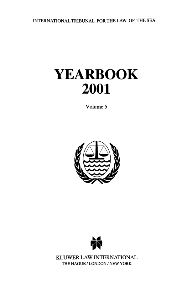 handle is hein.journals/intrlwsy2001 and id is 1 raw text is: INTERNATIONAL TRIBUNAL FOR THE LAW OF THE SEA