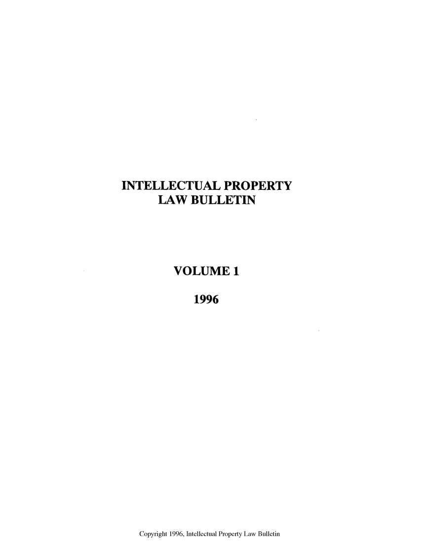 handle is hein.journals/iprop1 and id is 1 raw text is: INTELLECTUAL PROPERTY