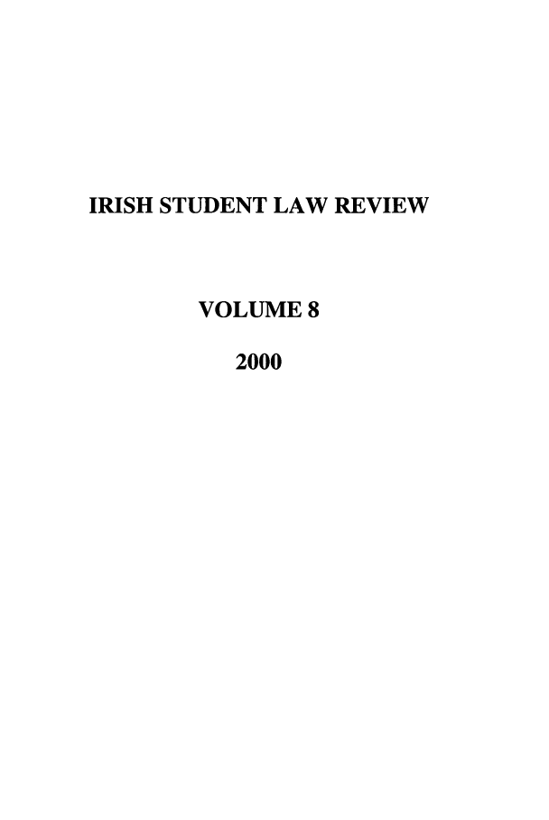 handle is hein.journals/irishslr8 and id is 1 raw text is: IRISH STUDENT LAW REVIEW
