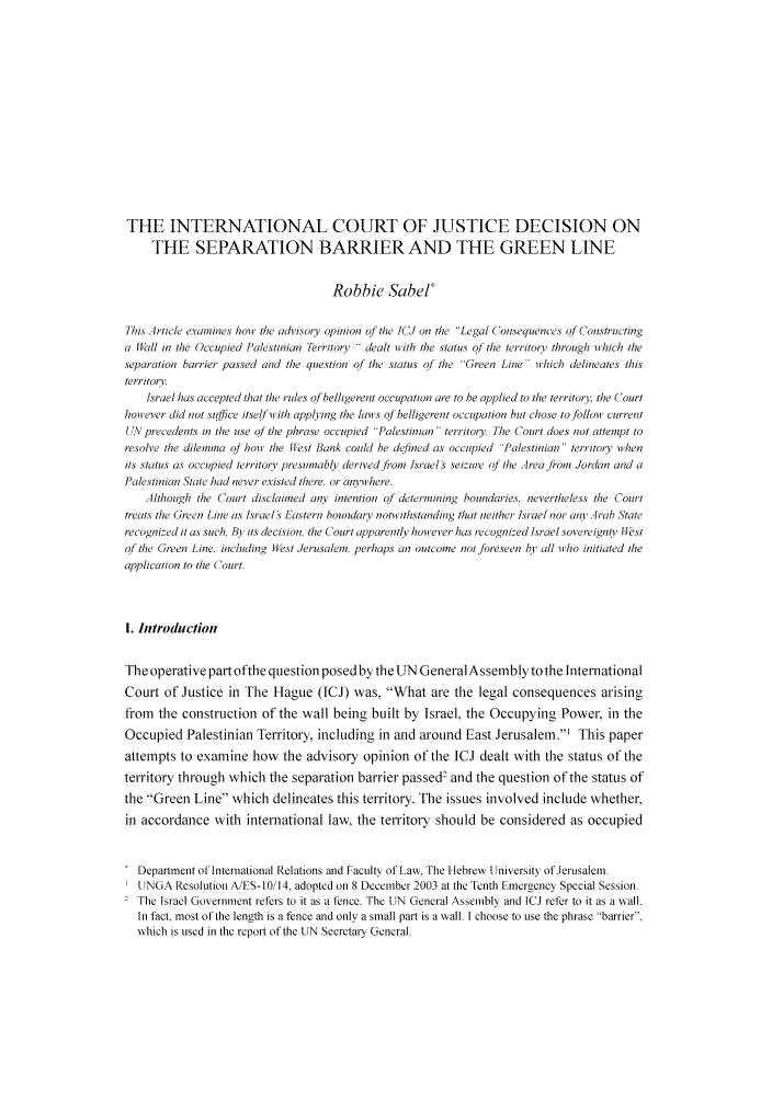 handle is hein.journals/israel38 and id is 318 raw text is: THE INTERNATIONAL COURT OF JUSTICE DECISION ON