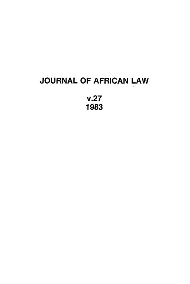 handle is hein.journals/jaflaw27 and id is 1 raw text is: JOURNAL OF AFRICAN LAW