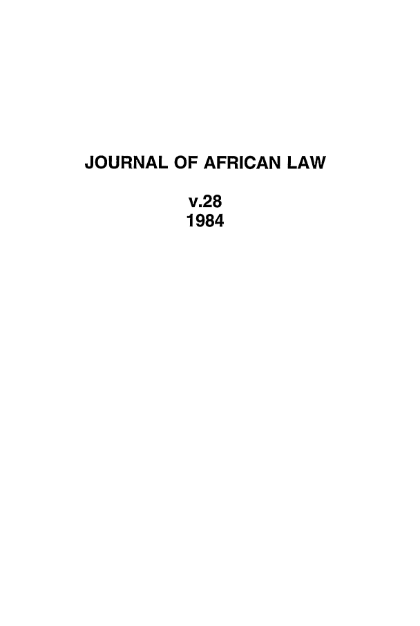handle is hein.journals/jaflaw28 and id is 1 raw text is: JOURNAL OF AFRICAN LAW