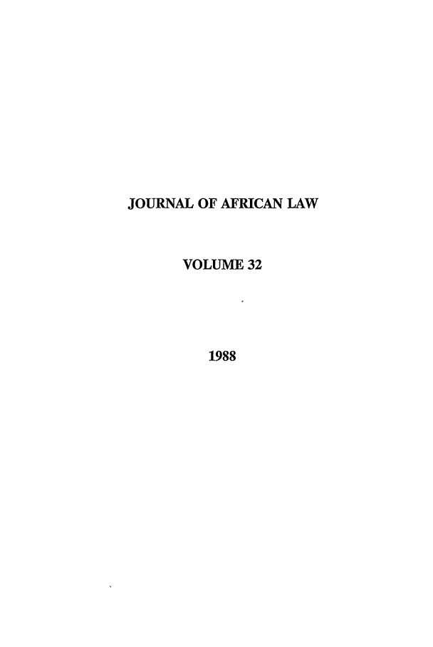 handle is hein.journals/jaflaw32 and id is 1 raw text is: JOURNAL OF AFRICAN LAW