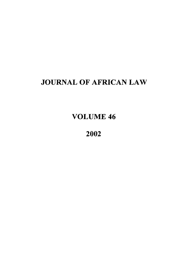 handle is hein.journals/jaflaw46 and id is 1 raw text is: JOURNAL OF AFRICAN LAW