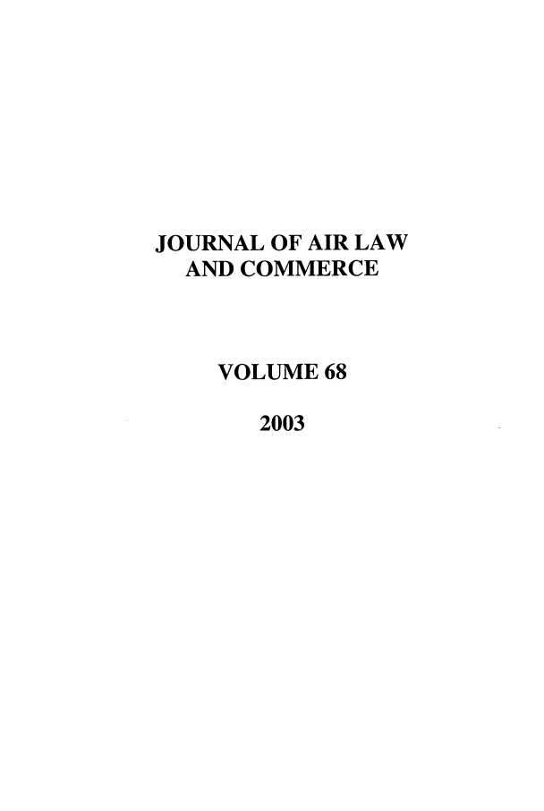 handle is hein.journals/jalc68 and id is 1 raw text is: JOURNAL OF AIR LAW