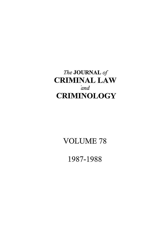 handle is hein.journals/jclc78 and id is 1 raw text is: The JOURNAL of