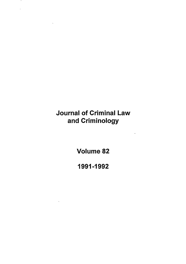 handle is hein.journals/jclc82 and id is 1 raw text is: Journal of Criminal Law